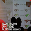 Architecture students bring destroyed Palestinian villages back to life